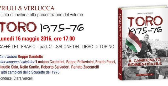 """""""Toro 1975-76"""", ecco l'ultimo libro di Beppe Gandolfo"""